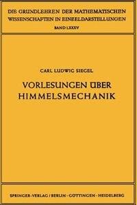 Vorlesungen über Himmelsmechanik by Carl Ludwig Siegel