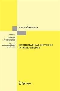 Mathematical Methods in Risk Theory by Hans Bühlmann