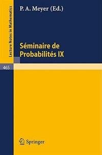 Séminaire de Probabilités IX: Université de Strasbourg by P. A. Meyer