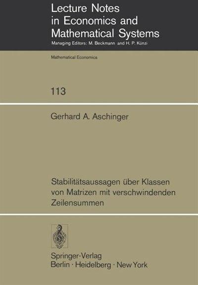 Stabilitätsaussagen über Klassen von Matrizen mit verschwindenden Zeilensummen by Gerhard A. Aschinger