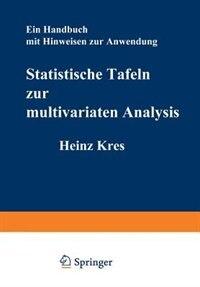 Statistische Tafeln zur multivariaten Analysis: Ein Handbuch mit Hinweisen zur Anwendung by H. Kres