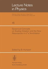 Dynamical Concepts on Scaling Violation and the New Resonances in e+e- Annihilation by B. Humpert