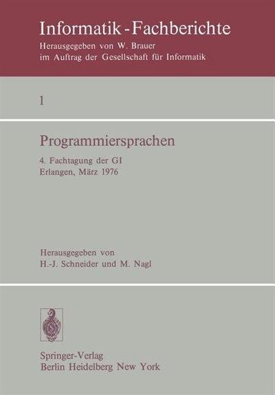 Programmiersprachen: 4. Fachtagung der GI Erlangen, 8.-10. März 1976 by H.J. Schneider
