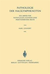 Pathologie Der Halslymphknoten: ein Abriss Für Pathologen, Kliniker Und Praktizierende Ärzte by Karl Lennert