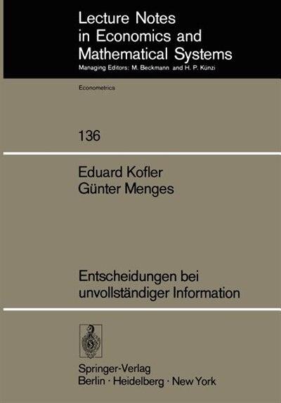 Entscheidungen bei unvollständiger Information by E. Kofler