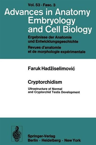 Cryptorchidism: Ultrastructure of Normal and Cryptorchid Testis Development by F. Hadziselimovic