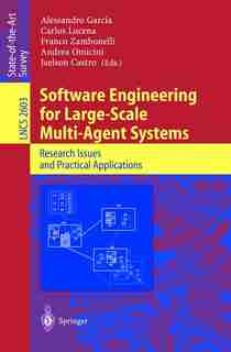 Software Engineering for Large-Scale Multi-Agent Systems: Research Issues and Practical Applications by Alessandro Garcia