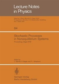 Stochastic Processes in Nonequilibrium Systems: Sitges International School of Statistical Mechanics, June 1978, Sitges, Barcelona/Spain by L. Garrido