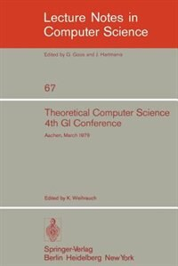 Theoretical Computer Science: 4th GI Conference Aachen, March 26-28, 1979 by K. Weihrauch