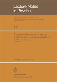 Stochastic Behavior in Classical and Quantum Hamiltonian Systems: Volta Memorial Conference, Como 1977 by G. Casati
