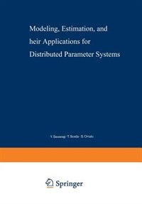 Modeling, Estimation, and Their Applications for Distributed Parameter Systems by Y. Sawaragi