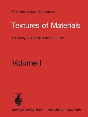 Textures of Materials: Proceeding of the Fifth International Conference on Textures of Materials March 28-31, 1978, Aachen by G. Gottstein