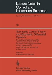 Stochastic Control Theory And Stochastic Differential Systems: Proceedings Of A Workshop Of The Sonderforschungsbereich 72 Der Deutschen Forschungsgemeinschaft An by M. Kohlmann