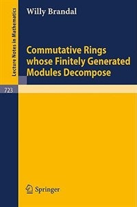 Commutative Rings whose Finitely Generated Modules Decompose by W. Brandal