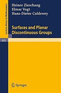 Surfaces and Planar Discontinuous Groups by Heiner Zieschang