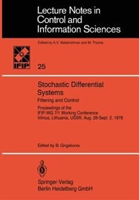 Stochastic Differential Systems: Filtering And Control Proceedings Of The Ifip-wg 7/1 Working Conference Vilnius, Lithuania, Ussr, A by B. Grigelionis
