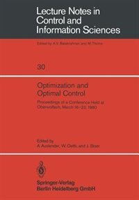 Optimization And Optimal Control: Proceedings Of A Conference Held At Oberwolfach, March 16-22, 1980 by A. Auslender
