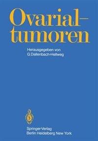 Ovarialtumoren by G. Dallenbach-Hellweg