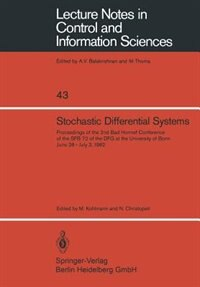 Stochastic Differential Systems: Proceedings Of The 2nd Bad Honnef Conference Of The Sfb 72 Of The Dfg At The University Of Bonn Jun by M. Kohlmann