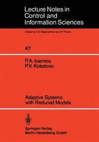 Adaptive Systems with Reduced Models by Petros A. Ioannou