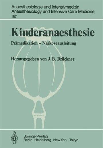 Kinderanaesthesie: Prämedikation - Narkoseausleitung Ergebnisse des Zentraleuropäischen Anaesthesiekongresses Berlin 1 by J. B. Brückner