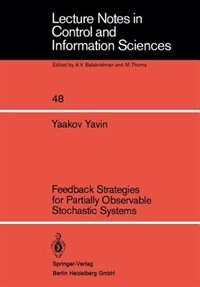 Feedback Strategies for Partially Observable Stochastic Systems by Y. Yavin