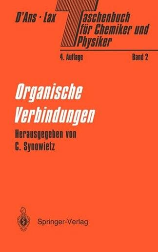 Taschenbuch für Chemiker und Physiker: Band II Organische Verbindungen by Jean D'Ans