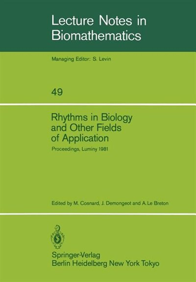 Rhythms in Biology and Other Fields of Application: Deterministic and Stochastic Approaches by M. Cosnard