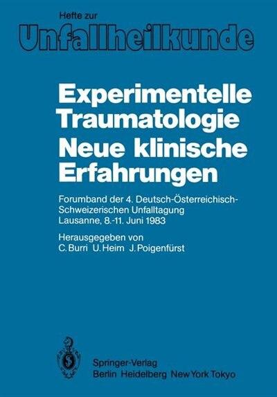 Experimentelle Traumatologie Neue Klinische Erfahrungen: Forumband Der 4. Deutsch-österreichisch-schweizerischen Unfalltagung Lausanne, 8.-11. Juni 1983 de C. Burri