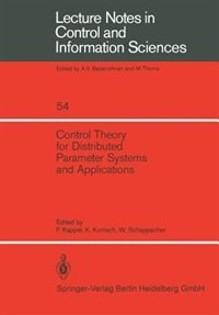 Control Theory for Distributed Parameter Systems and Applications by F. Kappel