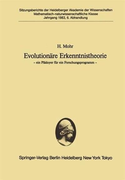 Evolutionäre Erkenntnistheorie: - ein Plädoyer für ein Forschungsprogramm - by H. Mohr