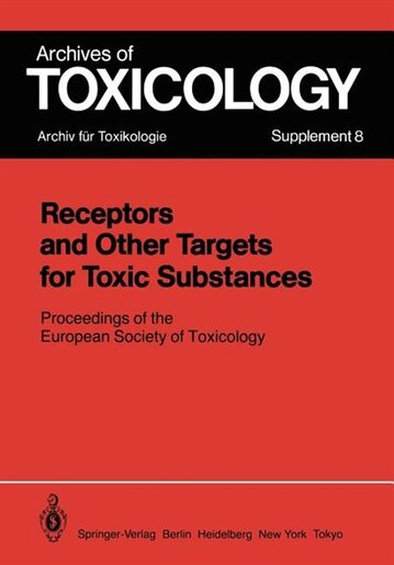 Receptors and Other Targets for Toxic Substances: Proceedings of the European Society of Toxicology, Meeting Held in Budapest, June 11-14, 1984 by P.L. Chambers