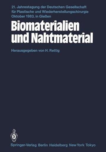 Biomaterialien und Nahtmaterial: Kongreßthemen: Kerasmiche Implantate-Implantate aus Kohlenstoff-Metallimplantate-Homologe und heter by H. Rettig