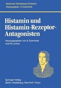 Histamin und Histamin-Rezeptor-Antagonisten by H. Bauer