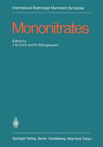 Mononitrates: International Symposium on Mononitrates Montreux, Suisse, June 14-16, 1984 by J.N. Cohn