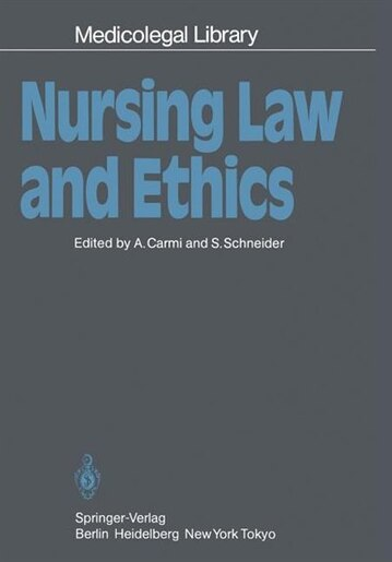 Nursing Law and Ethics by Amnon Carmi