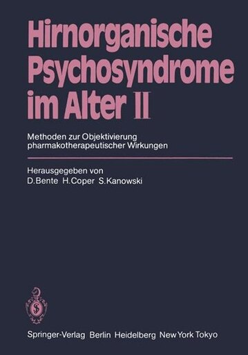 Hirnorganische Psychosyndrome im Alter II: Methoden zur Objektivierung pharmakotherapeutischer Wirkungen by D. Bente