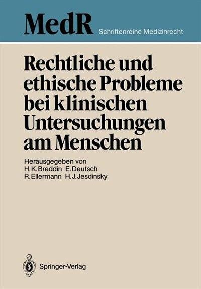 Rechtliche und ethische Probleme bei klinischen Untersuchungen am Menschen by Hans K. Breddin
