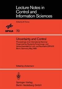 Uncertainty and Control: Proceedings of an International Seminar Organized by Deutsche Forschungs- und Versuchsanstalt für L by Jürgen Ackermann