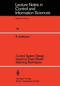 Control System Design Based On Exact Model Matching Techniques by Kunihiko Ichikawa