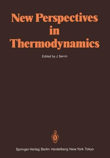 New Perspectives in Thermodynamics by James Serrin