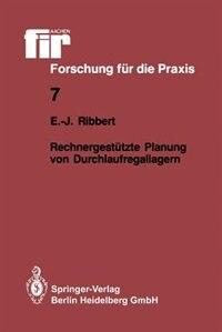 Rechnergestützte Planung von Durchlaufregallagern by Ernst-Jürgen Ribbert