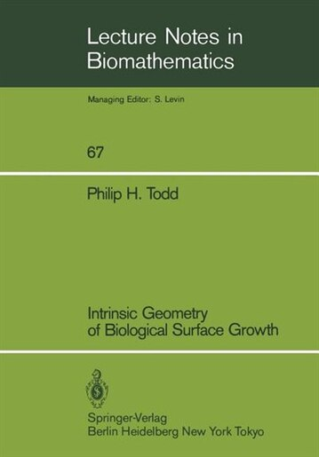 Intrinsic Geometry of Biological Surface Growth by Philip H. Todd