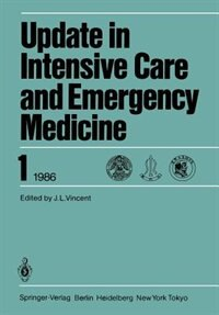 6th International Symposium on Intensive Care and Emergency Medicine: Brussels, Belgium, April 15-18, 1986 by J-L. Vincent
