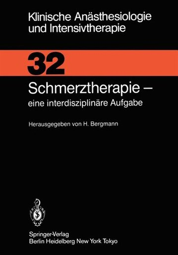 Schmerztherapie: eine interdisziplinäre Aufgabe by H. Bergmann