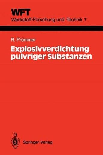 Explosivverdichtung pulvriger Substanzen: Grundlagen, Verfahren, Ergebnisse by Rolf Prümmer