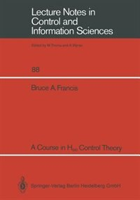 A Course in H? Control Theory by Bruce A. Francis