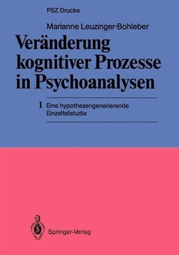 Veränderung kognitiver Prozesse in Psychoanalysen: 1 Eine hypothesengenerierende Einzelfallstudie by Marianne Leuzinger-bohleber