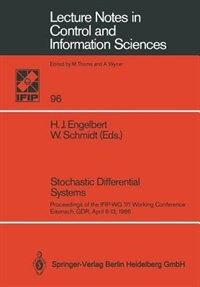 Stochastic Differential Systems: Proceedings Of The Ifip-wg 7/1 Working Conference Eisenach, Gdr, April 6-13, 1986 by Hans Jürgen Engelbert