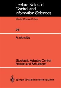 Stochastic Adaptive Control Results And Simulations by Alexis Aloneftis
